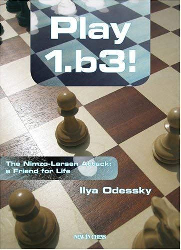 Play 1.b3!: The Nimzo-Larsen Attack: A Friend for Life 9789056912567