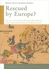 Rescued by Europe?: Social and Labour Market Reforms in Italy from Maastricht to Berlusconi - Ferrera / Gualmini / Ferrera, Maurizio