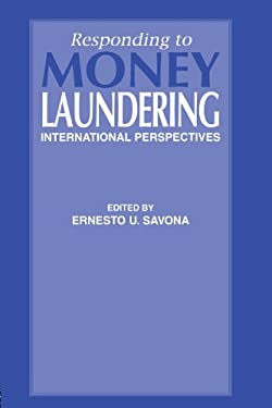 Responding to Money Laundering - Savona, Ernesto U. / Savona