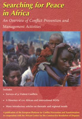 Searching for Peace in Africa: An Overview of Conflict Prevention and Management Activities 9789057270338