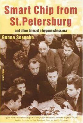 Smart Chip from St. Petersburg: And Other Tales of a Bygone Chess Era 9789056911690