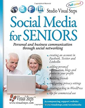Social Media for Seniors: Personal and Business Communication Through Social Networking 9789059050181