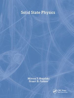 Solid State Physics - Rogalski, Mircea S. / Palmer, Stuart B.