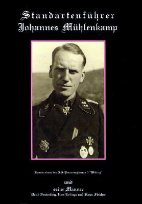 Standartenfuhrer Johannes Muhlenkamp: Kommandeur Des SS-Panzerregiments 5 Wiking Und Seine Mdnner 9789058681461