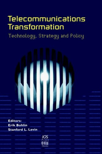 Telecommunications Transformation. Technology, Strategy and Policy - Levin, Stanford L. / Bohlin, Erik
