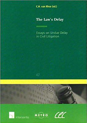 The Law's Delay: Essays on Undue Delay in Civil Litigation 9789050953887
