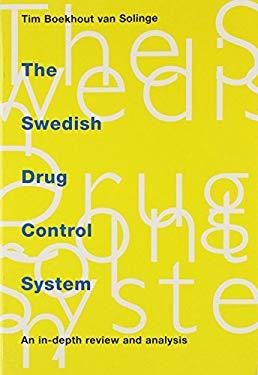 The Swedish Drug Control System: An In-Depth Review and Analysis - Boekhout Van Solinge, Tim / Van Solinge, Tim