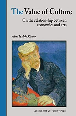 The Value of Culture: On the Relationship Between Economics and Arts 9789053562185
