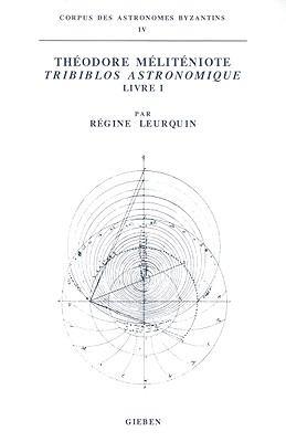 Theodore Meliteniote: Tribiblos Astronomique: Livre I