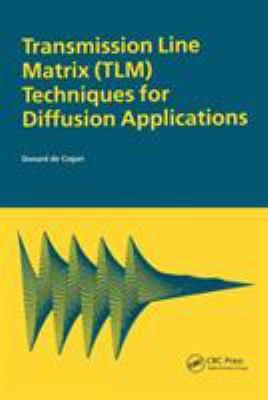 Transmission Line Matrix (TLM) Techniques for Diffusion Applications - De Cogan, Donard