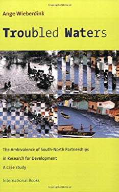 Troubled Waters: The Ambivalence of South-North Partnerships in Research for Development-A Case Study 9789057270536