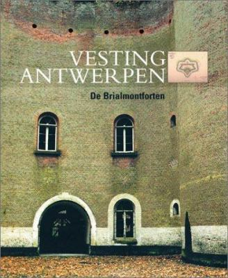 Vesting Antwerpen: de Brialmontforten