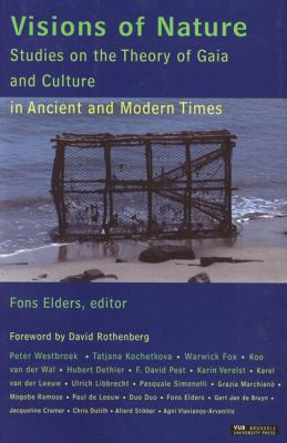 Visions of Nature: Studies on the Theory of Gaia and Culture in Ancient and Modern Times 9789054873587