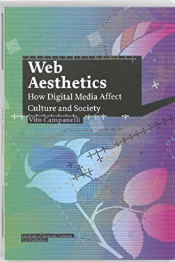 Web Aesthetics: How Digital Media Affect Culture and Society 9789056627706
