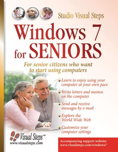 Windows 7 for Seniors: For Everyone Who Wants to Learn to Use the Computer at a Later Age