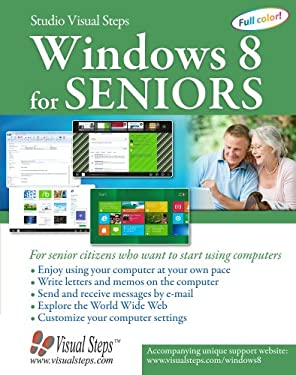 Windows 8 for Seniors: For Senior Citizens Who Want to Start Using Computers 9789059051188