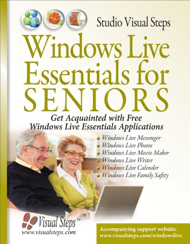 Windows Live Essentials for Seniors: Get Acquainted with Free Windows Live Essentials Applications 9789059053564