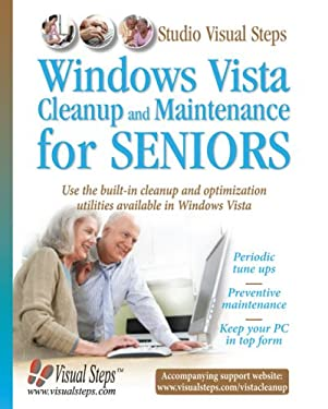 Windows Vista Cleanup and Maintenance for Seniors: Use the Built-In Cleanup and Optimalization Utilities Available in Windows Vista 9789059050365