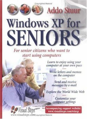 Windows XP for Seniors: For Everyone Who Wants to Learn to Use the Computer at a Later Age