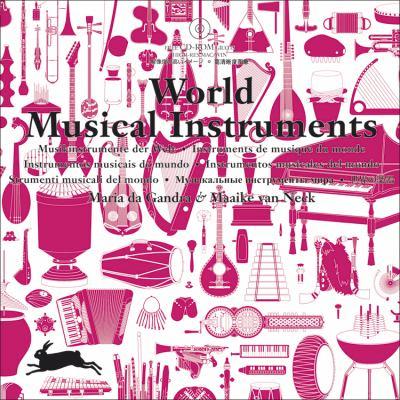 World Musical Instruments [With CDROM] by Maria da Gandra, Maaike ...