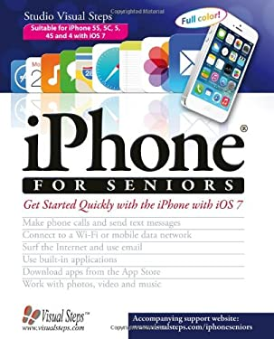 iPhone for Seniors: Get Started Quickly with the iPhone and iOS 7 9789059053496
