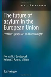 The Future of Asylum in the European Union: Problems, Proposals and Human Rights