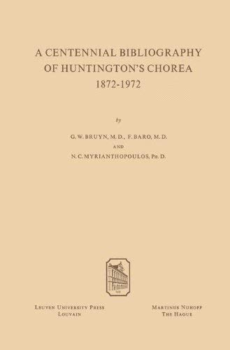 A Centennial Bibliography of Huntington's Chorea 1872-1972 9789061860112