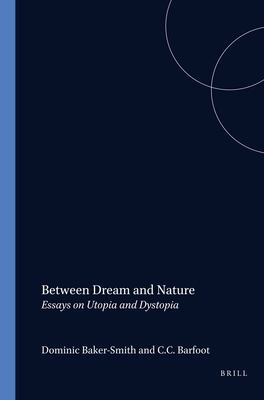between dream and nature essays on utopia and dystopia Essays and criticism some common themes found in dystopian fiction include mastery of nature—to the what is the difference between a utopia and a dystopia.