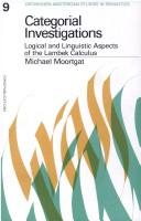 Categorical Investigations: Logical & Linguistic Aspects of the Lambek Calculus (Groningen-Amsterdam Studies in Semantics) (Groningen Amsterdam Studie