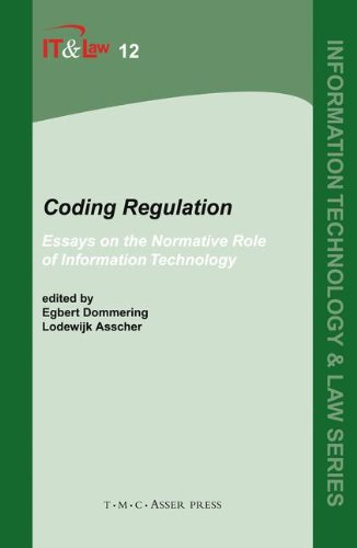 Coding Regulation: Essays on the Normative Role of Information Technology 9789067042291