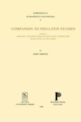 Companion to Neo-Latin Studies: Literary, Linguistic, Philological and Editorial Questions