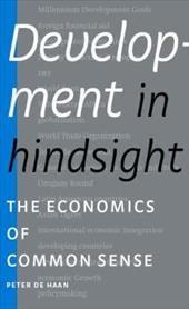 Development in Hindsight: The Economics of Common Sense - De Haan, Peter