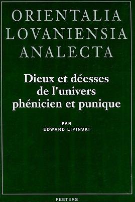 Dieux Et Deesses de L'Univers Phenicien Et Punique 9789068316902