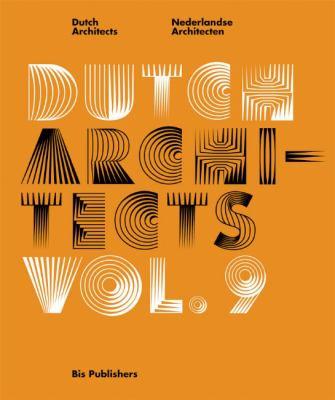 Dutch Architects, Vol. 9 9789063691967