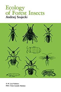 Ecology of Forest Insects - Szujecki, Andrzej / Szujecki, A.
