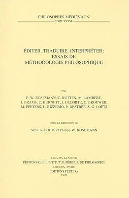 Editer, Traduire, Interpreter: Essais de Methodologie Philosophique 9789068319545