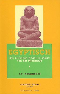 Egyptisch: Een Inleiding In Schrift En Taal Van Het Middenrijk 9789068314700