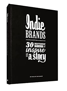 Indie Brands: 30 Independent Brands That Inspire and Tell a Story 9789063692193