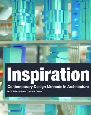 Inspiration: Contemporary Design Method in Architecture 9789063692674