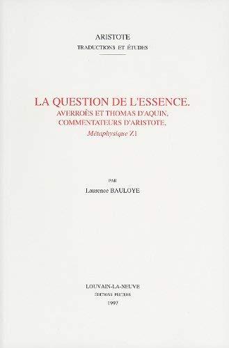 La Question de L'Essence: Averroes Et Thomas D'Aquin, Commentateurs D'Aristote, Metaphysique Z1