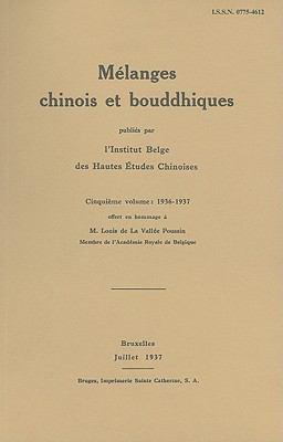 Melanges Chinois Et Bouddhiques, Volume 5: 1936-1937 9789068312812