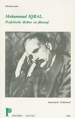 Muhammad Iqbal: Profetische Dichter En Filosoof 9789068312218