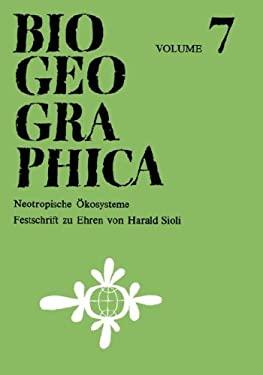 Neotropische Kosysteme: Festschrift Zu Ehren Von Prof. Dr. Harald Sioli 9789061932086