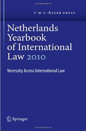 Netherlands Yearbook of International Law Volume 41, 2010: Necessity Across International Law