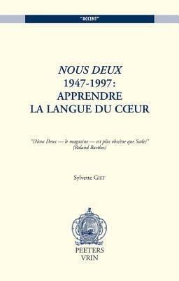 Nous Deux 1947-1997: Apprendre La Langue Du Cur 9789068319576