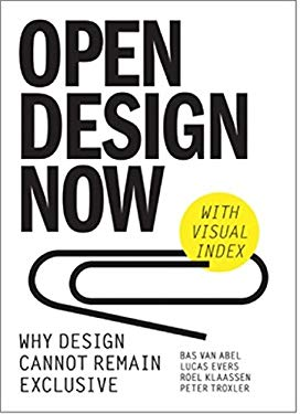 Open Design Now: Why Design Cannot Remain Exclusive 9789063692599