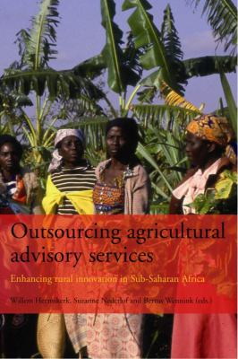 Outsourcing Agricultural Advisory Services: Enhancing Rural Innovation in Sub-Saharan Africa 9789068326468