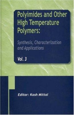 Polyimides and Other High Temperature Polymers: Synthesis, Characterization and Applications, Volume 3 9789067644228