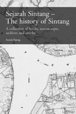 Sejarah Sintang - The History of Sintang: A Collection of Books, Manuscripts, Archives and Articles 9789068324495