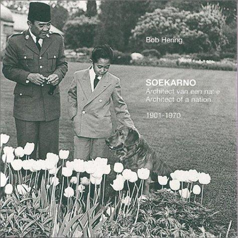 Soekarno: Architect of a Nation, 1901-1970